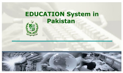 Evolution of Education System in Pakistan