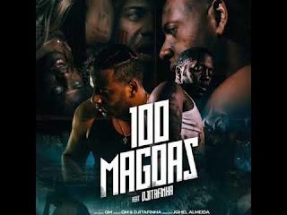 GM - 100 Mágoas ( Feat. Dji Tafinha ) ( Download )