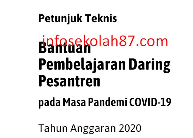 PETUNJUK TEKNIS BANTUAN PEMBELAJARAN DARING PESANTREN PADA MASA PANDEMI COVID-19 TAHUN ANGGARAN 2020