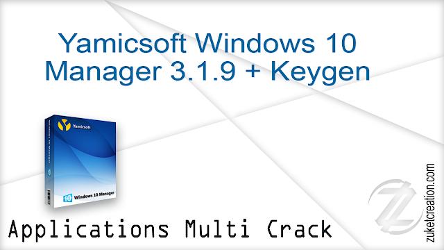 Yamicsoft Windows 10 Manager 3.1.9 + Keygen