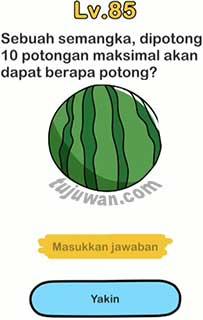sebuah semangka dipotong sepuluh potong brain out maksimal akan dapat berapa potong jawaban level 85