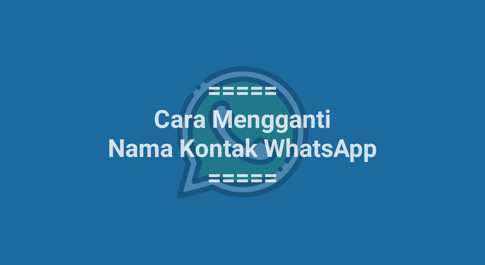 Cara Mengganti Nama Kontak WhatsApp