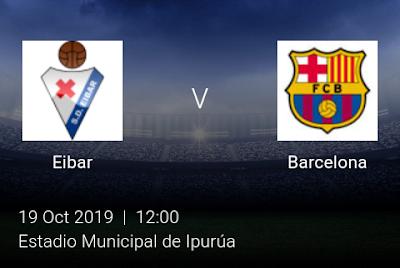 LIVE MATCH: Eibar Vs Barcelona Spanish LaLiga 19/10/2019