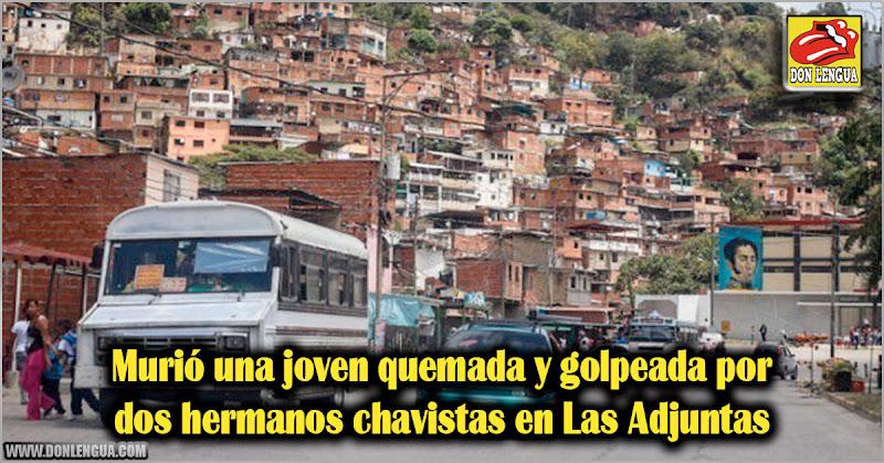 Murió una joven quemada y golpeada por dos hermanos chavistas en Las Adjuntas