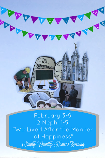 Come, Follow Me; Simply Family Home Evening FHE lessons: February 3-9 2 Nephi 1-5