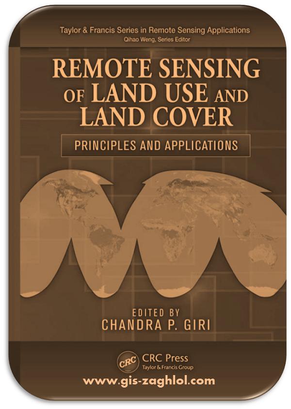 كتاب مبادئ وتطبيقات الاستشعار عن بعد في استخدام الارض والغطاء الارضي remote sensing of land use and land cover