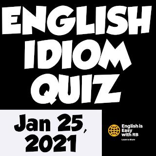 English idioms,English Idioms Worksheet,English idioms quiz,English is easy with rb,