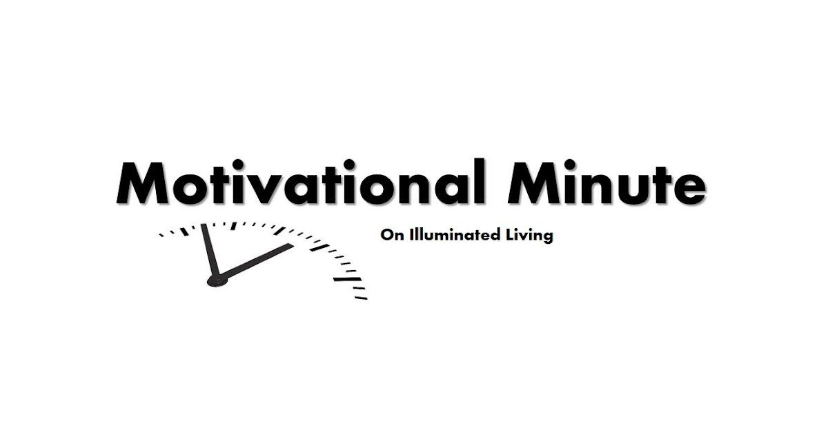 Illuminated Living: Motivational Minute With Polished Life