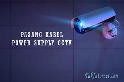 cara memasang kabel power supply cctv