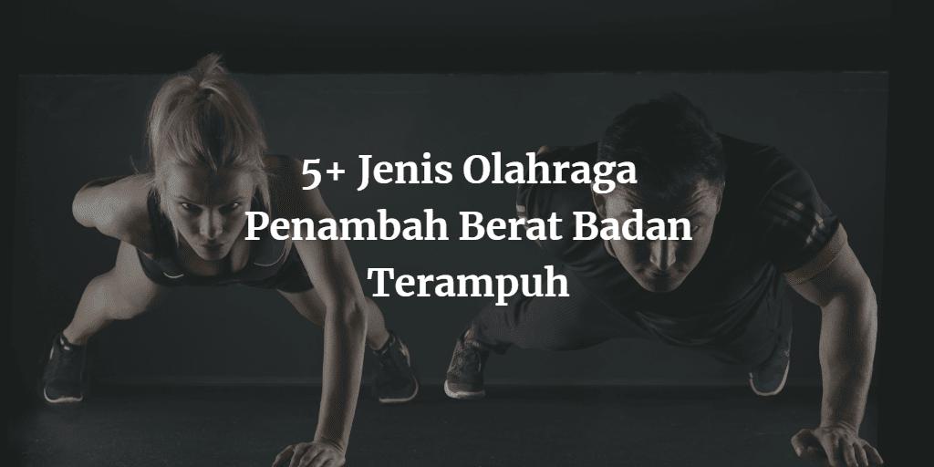5+ Jenis Olahraga Penambah Berat Badan Terampuh