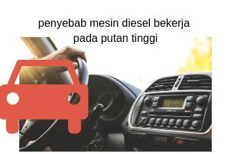 2 Penyebab mesin diesel bekerja terus pada putaran tinggi