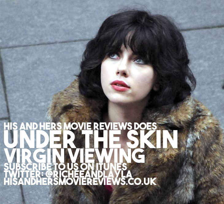 Richee is treated to his Virgin Viewings of Jonathan Glazer's Under the  Skin. Adapted from Michel Faber's novel, we see Scarlett Johansson star as  an alien ...