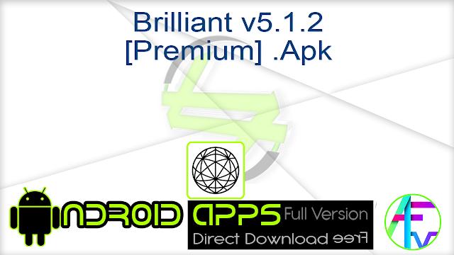 Brilliant v5.1.2 [Premium] .Apk