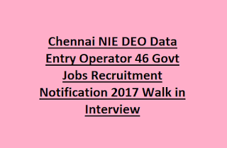 Chennai NIE DEO Data Entry Operator Govt Jobs Recruitment 2017 Walk in Interview