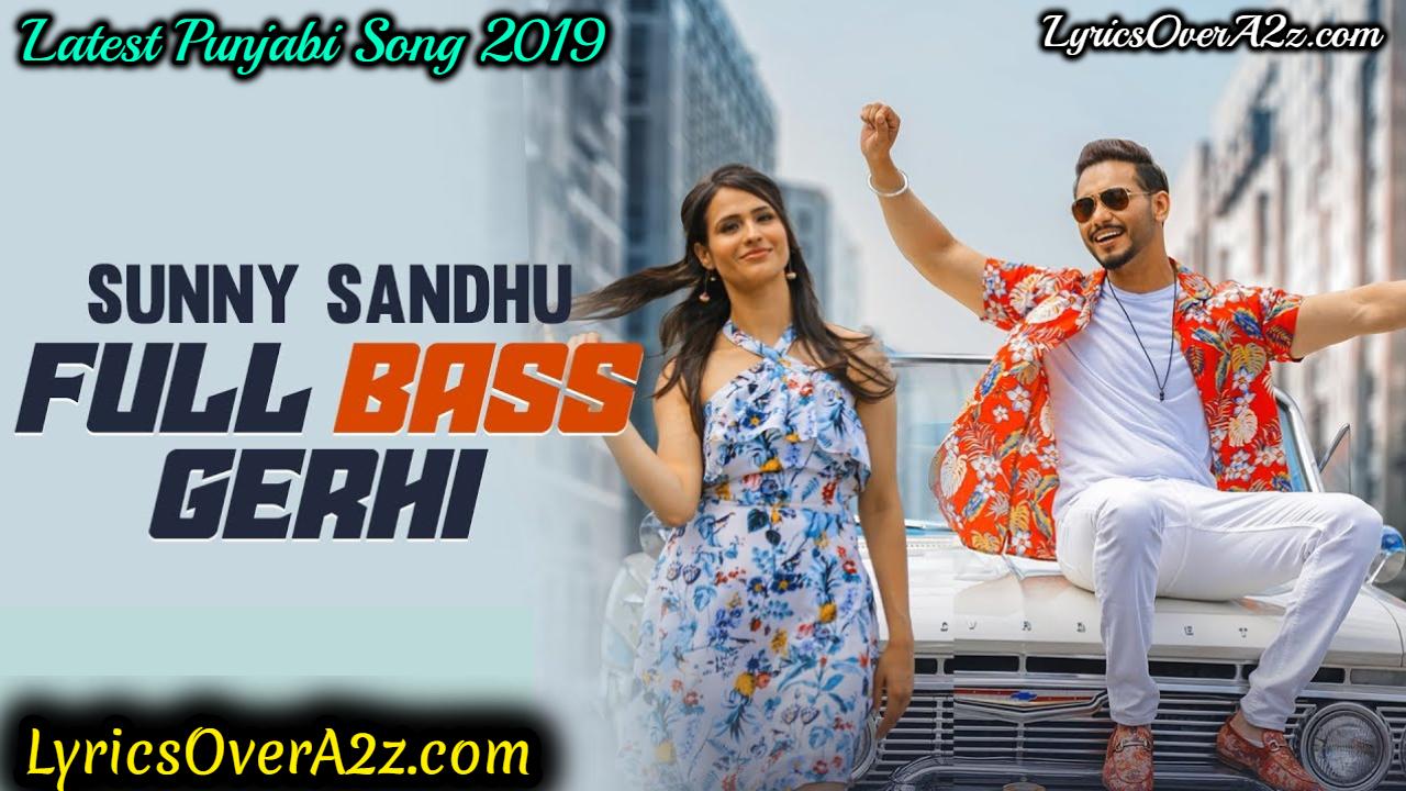FULL BASS GERHI LYRICS - SUNNY SANDHU | Latest Punjabi Songs 2019 | Lyrics Over A2z