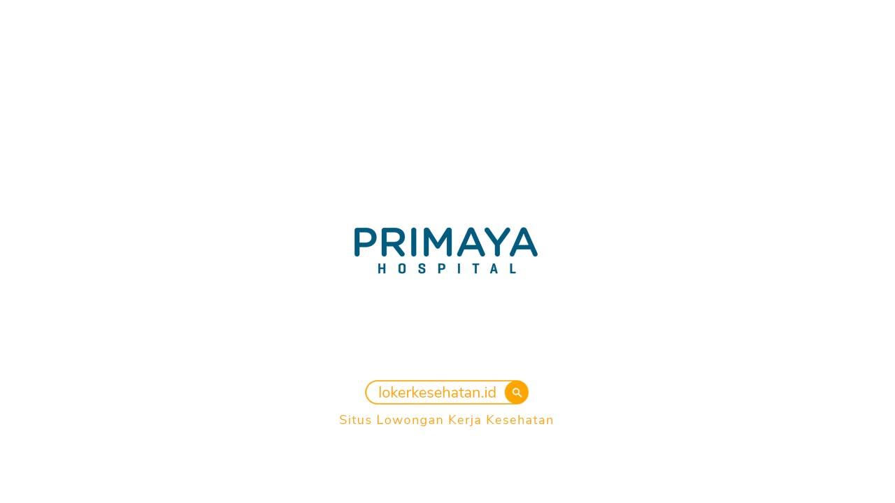 loker Primaya Hospital Pasar Kemis