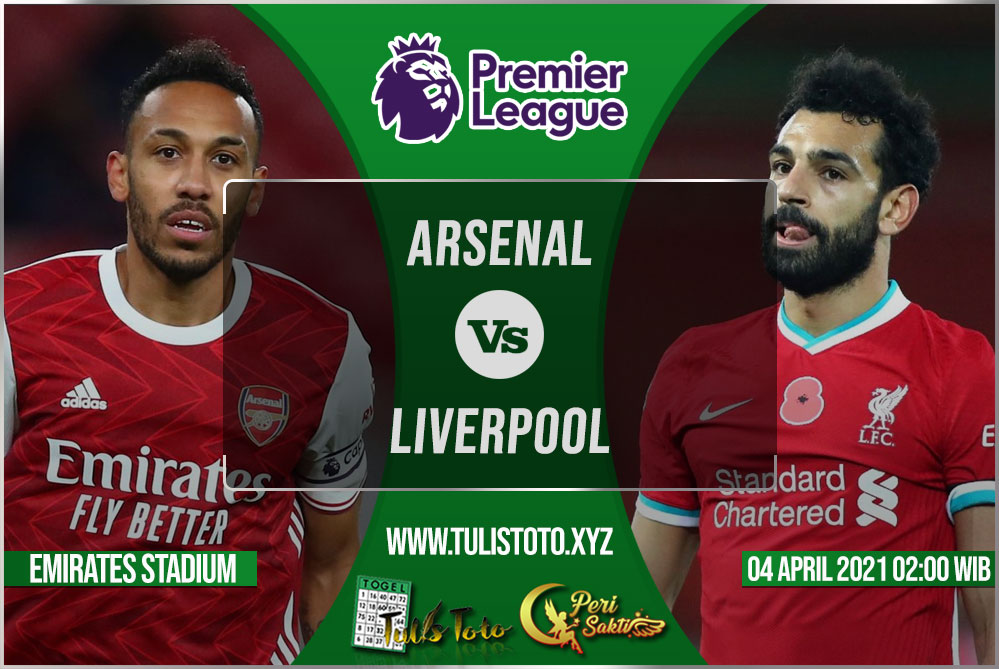 Prediksi Arsenal vs Liverpool 04 April 2021