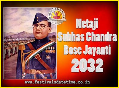 2032 Netaji Subhas Chandra Bose Jayanti Date, 2032 Subhas Chandra Bose Jayanti Calendar