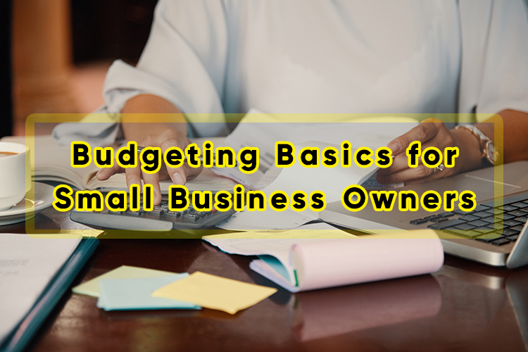 Budgeting Basics for Small Business Owners
