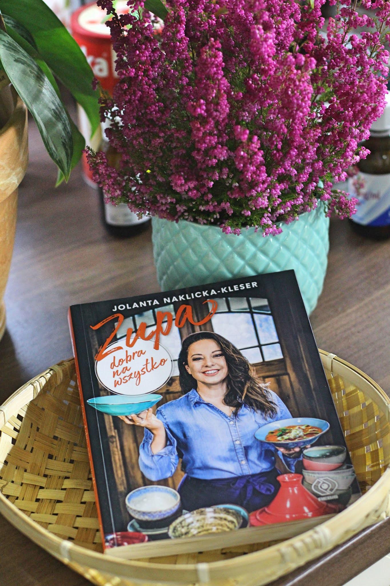 Zupa dobra na wszystko Jolanta Naklicka-Kleser