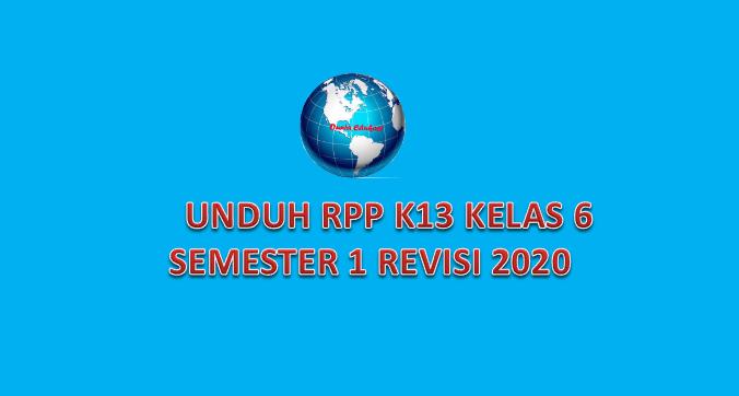 Unduh Rpp K13 1 Lembar Kelas 6 Semester 1 Revisi 2020 Gratis Info Dunia Edukasi