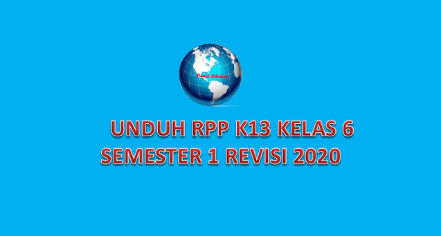 RPP K13 Kelas 6 Semester 1