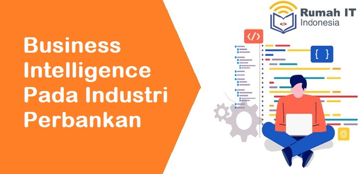 Business Intelligence Pada Industri Perbankan