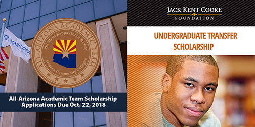Shot of ALL-AZ seal over Maricopa Community Colleges Building and flag.  Text: All-Arizona Academic Team Scholarship Applications Due Oct. 22, 2018.  Adjacent is a still for Jack Kent Cooke Foundation Undergraduate Transfer Scholarship poster