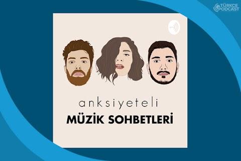Anksiyeteli Müzik Sohbetleri Podcast