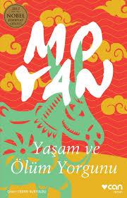 Mo Yan - Yasam ve Olum Yorgunu