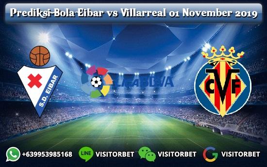 Prediksi Skor Eibar vs Villarreal 01 November 2019