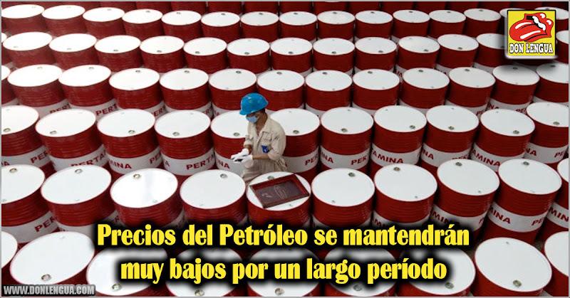 Precios del Petróleo se mantendrán muy bajos por un largo período