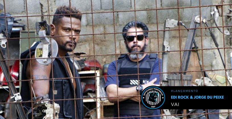"""Em cenário distópico, Edi Rock em parceria de Jorge Du Peixe lança clipe """"Vai"""""""