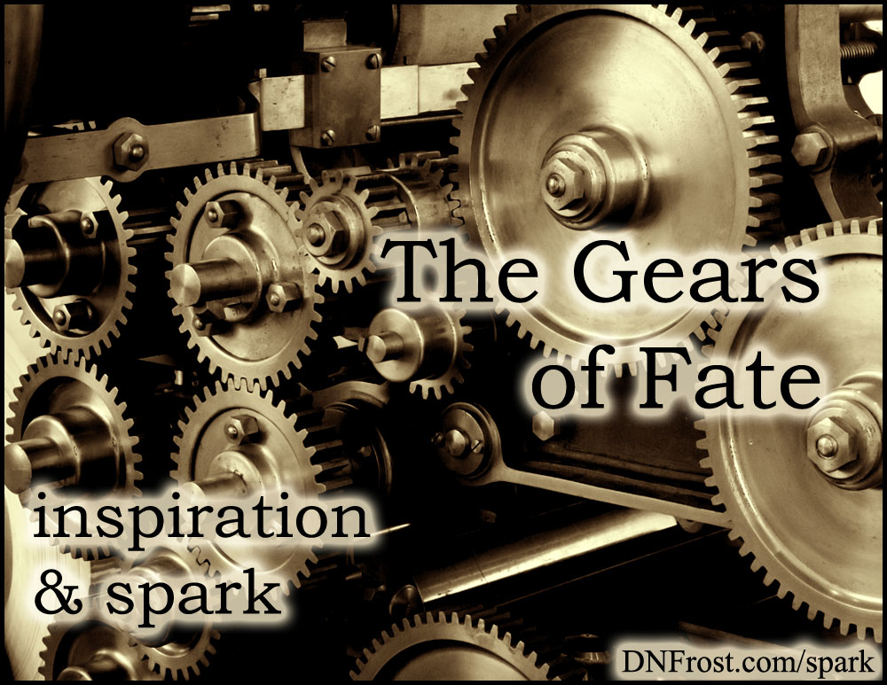 The Gears of Fate: how we predict our own futures http://www.dnfrost.com/2017/07/the-gears-of-fate-inspiration-spark.html #TotKW Inspiration and spark by D.N.Frost @DNFrost13 Part 5 of a series.