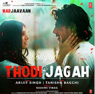 Marjaavaan: Thodi Jagah Lyrics & Download Bollywood Songs