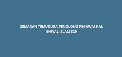 Semakan Temuduga Penolong Pegawai Hal Ehwal Islam S29