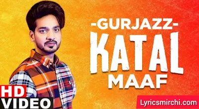 Katal Maaf कतल माफ Song Lyrics | Gurjazz | Latest Punjabi Song 2020