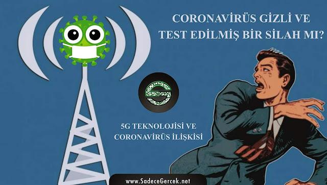 Coronavirüs gizli ve test edilmiş bir silah mı? 5G teknolojisi ve Coronavirüs ilişkisi