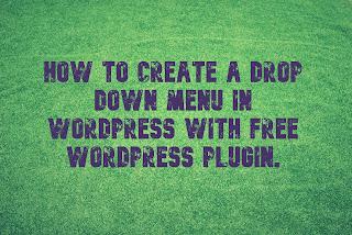 How to Create a Drop Down Menu in WordPress with Free WordPress Plugin.