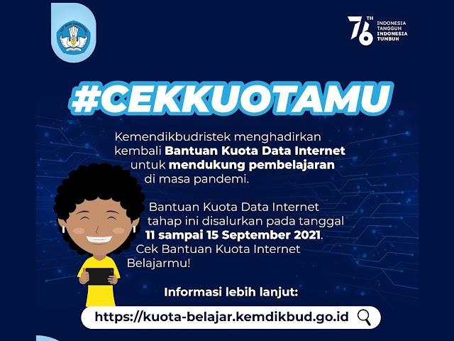 Bantuan Kuota Data Internet Bulan Ini Disalurkan 11 - 15 September 2021