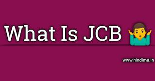 Jcb ka full form