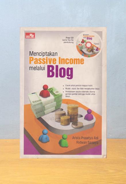 MENCIPTAKAN PASSIVE INCOME MELALUI BLOG, Arista Prasetyo Adi & Ridwan Sanjaya
