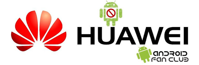 Android Support for 'Huawei' Terminated by Google