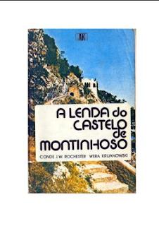 A Lenda do Castelo de Montinhoso (Psicografia Wera Krijanowskaia pdf - Espírito J. W. Rochester)