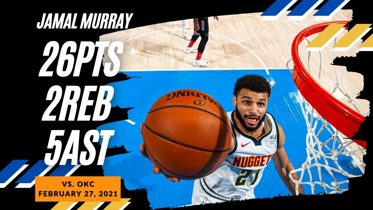 Jamal Murray 26pts 5ast vs OKC   February 27, 2021   2020-21 NBA Season