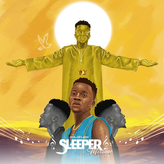 "Koloflow – ""Sleeper Mixtape"" #Arewapublisize"