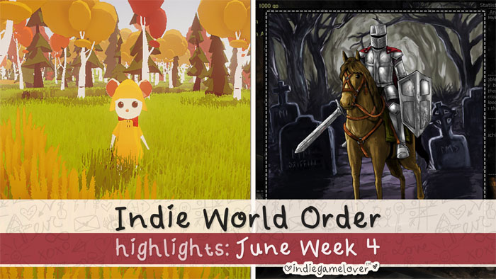 Indie World Order ♥ June Week 4