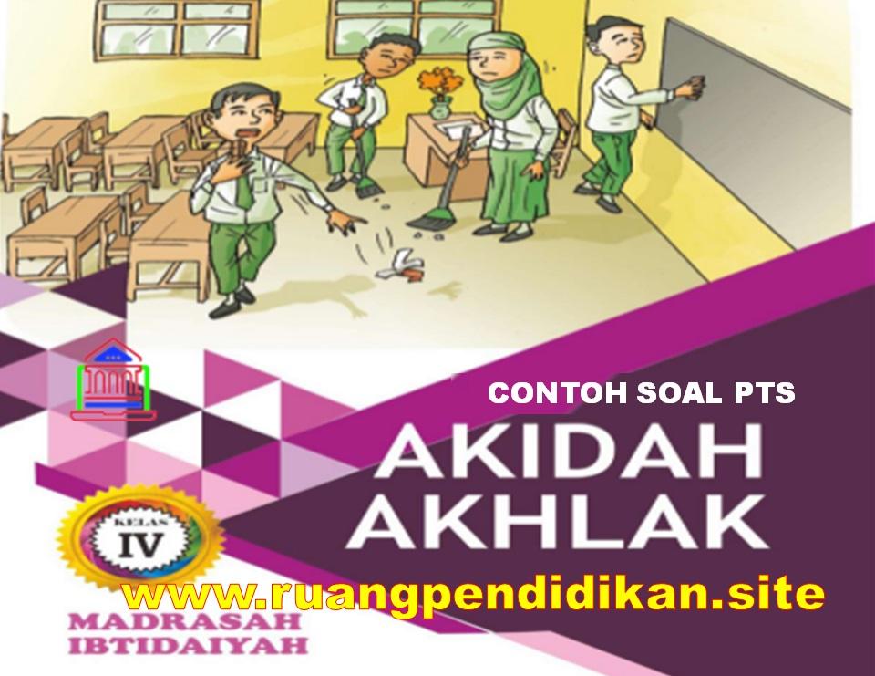 Soal PTS Akidah Akhlak Kelas 4 SD/MI