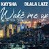 Kaysha & Dlala Lazz - Wake Me Up (Amapiano)