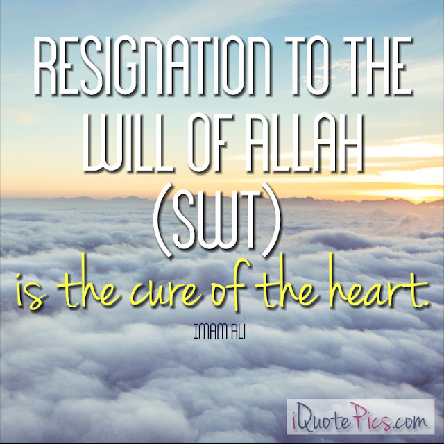 Allah Quotes - Resignation to the will of Allah